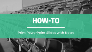 How to Print PowerPoint Slides with Notes