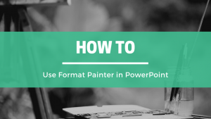 How to Use Format Painter in PowerPoint