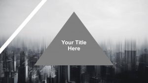 Triangle Title Slide